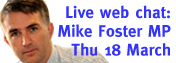 Mike Foster MP webchat